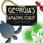 Georgia's Amazing Coast: Natural Wonders from Alligators to Zoeas Cover Image