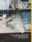 Dental Laboratory Technology: Basic Sciences, Removable Prosthodontics, and Orthodontics Cover Image