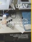 Dental Laboratory Technology: Basic Sciences, Removable Prosthodontics, and Orthodontics Cover Image