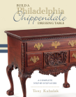 Build a Philadelphia Chippendale Dressing Table: A Complete Step-By-Step Guide Cover Image