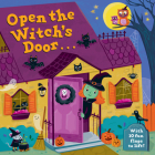 Open the Witch's Door: A Halloween Lift-the-Flap Book Cover Image