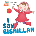 I Say Bismillah (I Say Board Books) Cover Image