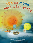 Sun and Moon Have a Tea Party Cover Image