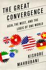 The Great Convergence: Asia, the West, and the Logic of One World Cover Image
