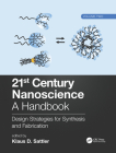 21st Century Nanoscience - A Handbook: Design Strategies for Synthesis and Fabrication (Volume Two) Cover Image