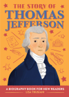 The Story of Thomas Jefferson: A Biography Book for New Readers Cover Image