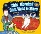 This Morning Sam Went to Mars: A book about paying attention Cover Image