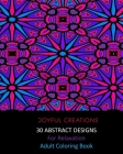 30 Abstract Designs For Relaxation: Adult Coloring Book Cover Image