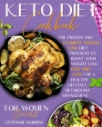 Keto Diet Cookbook for Women Over 50: The Proven and Ultimate Weight Loss Diet Program to Boost Your Weight Loss Fast and Easy For a Healthy Lifestyle Cover Image