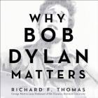 Why Bob Dylan Matters Cover Image