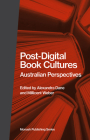 Post-Digital Book Cultures: Australian Perspectives (Publishing) Cover Image