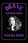 Paulina Rubio Brave Coloring Book: Funny Coloring Book Cover Image