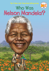 Who Was Nelson Mandela? Cover Image