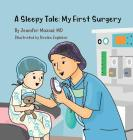A Sleepy Tale: My First Surgery Cover Image