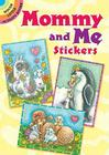 Mommy and Me Stickers (Dover Little Activity Books) Cover Image