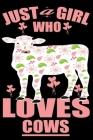 Just A Girl Who Loves Cows: Writing Lined Notebook For Men And Women Cover Image