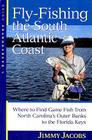 Fly-Fishing the South Atlantic Coast: Where to Find Game Fish from North Carolina's Outer Banks to the Florida Keys Cover Image
