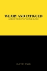 Weary and Fatigued: Added Weight of Being Black Cover Image