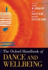 The Oxford Handbook of Dance and Wellbeing Cover Image