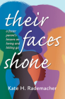 Their Faces Shone: A foster parent's lessons on loving and letting go Cover Image