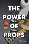 The Power of Props: Life Lessons for any Gathering Cover Image