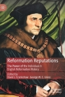Reformation Reputations: The Power of the Individual in English Reformation History Cover Image
