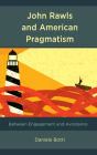 John Rawls and American Pragmatism: Between Engagement and Avoidance Cover Image