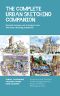 The Complete Urban Sketching Companion: Essential Concepts and Techniques from The Urban Sketching Handbooks--Architecture and Cityscapes, Understanding Perspective, People and Motion, Working with Color Cover Image