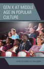 Gen X at Middle Age in Popular Culture Cover Image