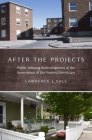 After the Projects: Public Housing Redevelopment and the Governance of the Poorest Americans Cover Image