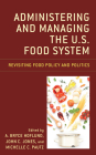 Administering and Managing the U.S. Food System: Revisiting Food Policy and Politics Cover Image