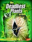 The Deadliest Plants on Earth (Blazers: World's Deadliest (Library)) Cover Image