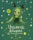 Unicorns, Dragons and More Fantasy Amigurumi 2: Bring 14 Enchanting Characters to Life! (Unicorns, Dragons and More Amigurumi #2) Cover Image