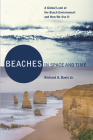 Beaches in Space and Time: A Global Look at the Beach Environment and How We Use It Cover Image
