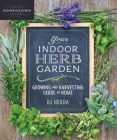 Your Indoor Herb Garden: Growing and Harvesting Herbs at Home Cover Image