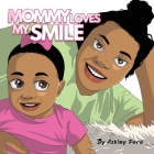 Mommy Loves My Smile Cover Image