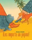 ¡Les Importa Un Pepino! (Who Cares!) Cover Image