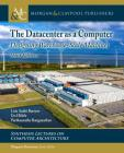 The Datacenter as a Computer: Designing Warehouse-Scale Machines, Third Edition (Synthesis Lectures on Computer Architecture) Cover Image