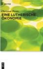Eine lutherische Ökonomie (Praktische Theologie Im Wissenschaftsdiskurs #27) Cover Image