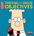 Thriving on Vague Objectives: A Dilbert Collection (Dilbert Book Collections Graphi) Cover Image
