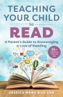 Teaching Your Child to Read: A Parent's Guide to Encouraging a Love of Reading Cover Image