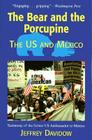 The Bear and the Porcupine: The U.S. and Mexico Cover Image