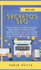 Secretos SEO para el 2020: Descubre las estrategias avanzadas de optimización de motores de búsqueda para marketing en Internet increíblemente re Cover Image