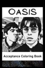 Acceptance Coloring Book: Awesome Oasis inspired coloring book for aspiring artists and teens. Both Fun and Educational. Cover Image