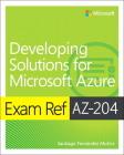 Exam Ref Az-204 Developing Solutions for Microsoft Azure Cover Image