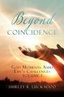 Beyond Coincidence: God Moments Amid Life's Challenges Volume 1 Cover Image