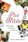 The Bible: Through the Eyes of Teens Cover Image