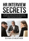 HR Interview Secrets: The Ultimate Insider Guide to the Best Interview Practices, Learn the Tips and Tricks On How to Ace Modern Interviews Cover Image