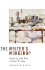 The Writer's Workshop: Imitating Your Way to Better Writing Cover Image