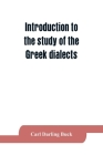 Introduction to the study of the Greek dialects; grammar, selected inscriptions, glossary Cover Image